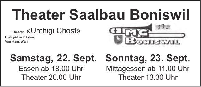 Theater «Urchigi Chost», 22./23. September, Saalbau Boniswil
