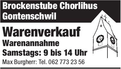 Brockenstube Chorlihus Gontenschwil - Warenverkauf & Warenannahme