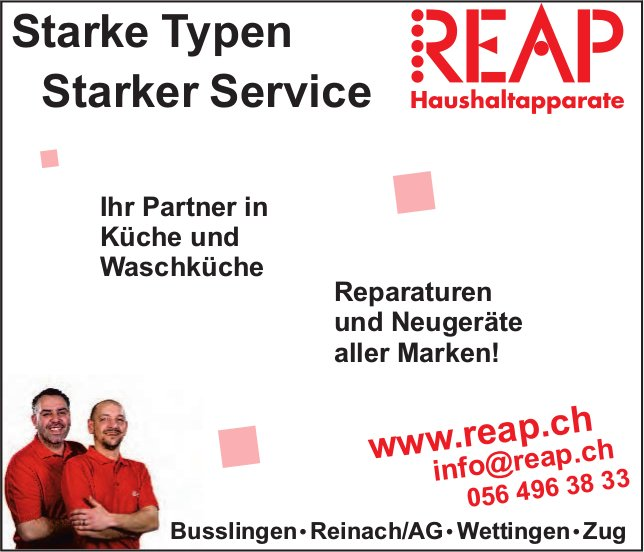 REAP Haushaltapparate, Busslingen, Reinach, Wettingen & Zug - Starke Typen, starker Service